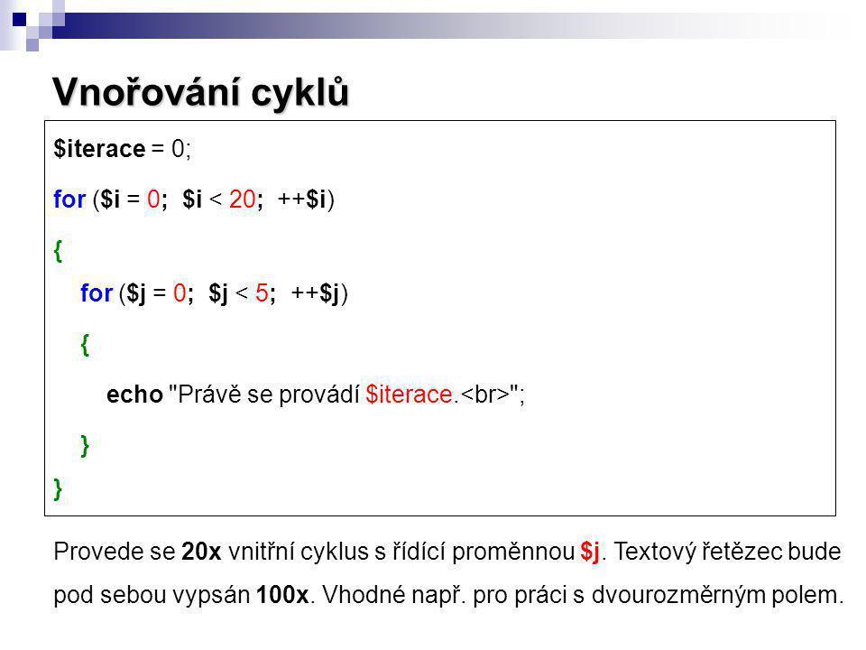 Vnořování cyklů $iterace = 0; for ($i = 0; $i < 20; ++$i)