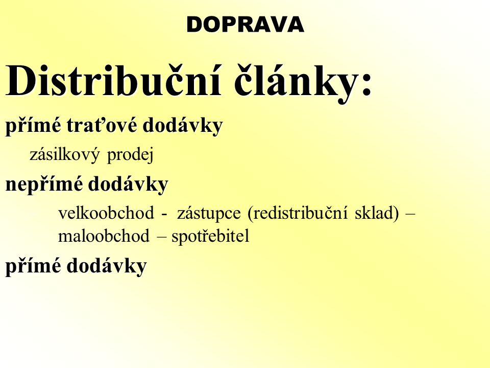 Distribuční články: DOPRAVA přímé traťové dodávky nepřímé dodávky