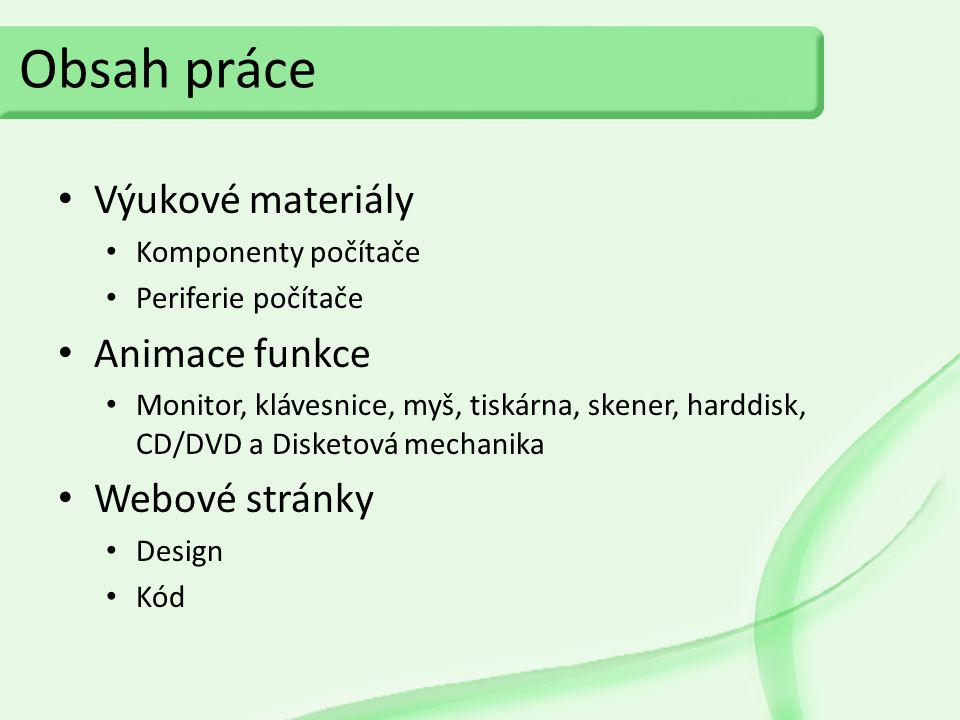Obsah práce Výukové materiály Animace funkce Webové stránky