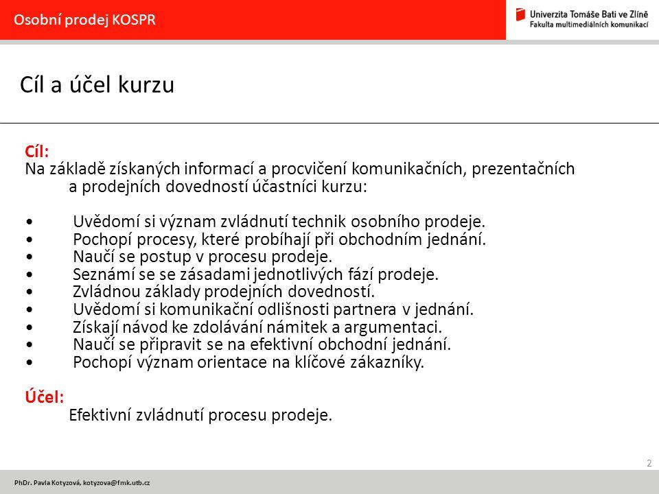 Osobní prodej KOSPR Cíl a účel kurzu. Cíl: