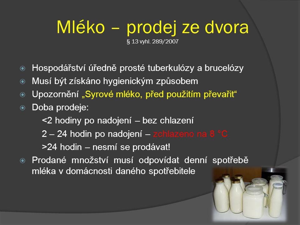 Mléko – prodej ze dvora § 13 vyhl. 289/2007