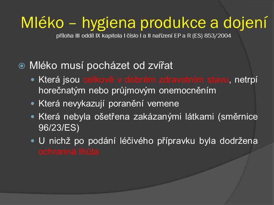Mléko – hygiena produkce a dojení příloha III oddíl IX kapitola I číslo I a II nařízení EP a R (ES) 853/2004