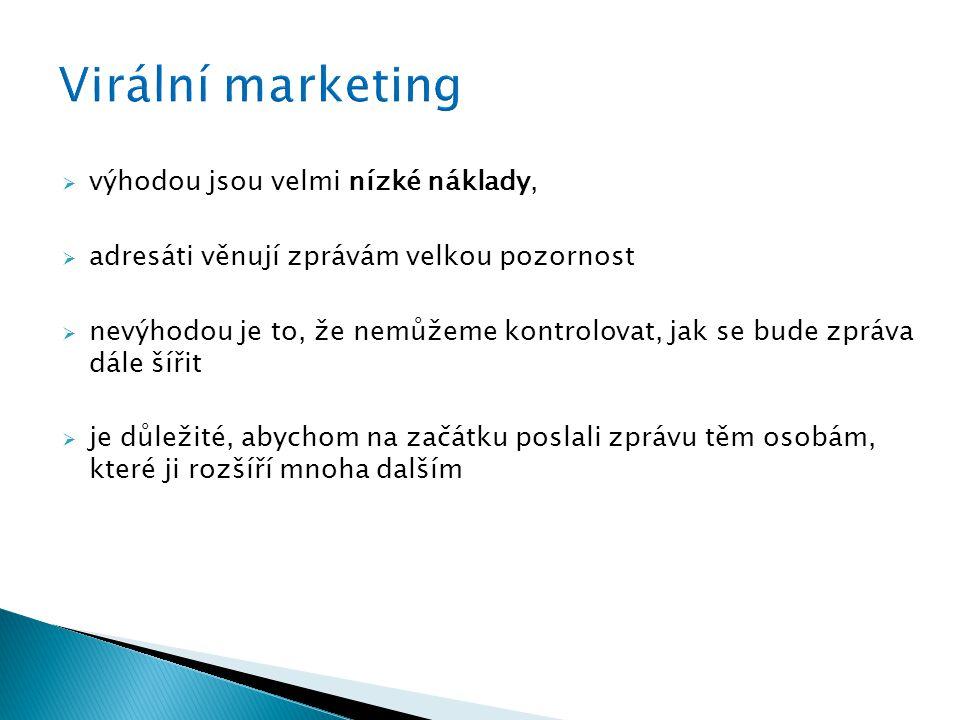 Virální marketing výhodou jsou velmi nízké náklady,