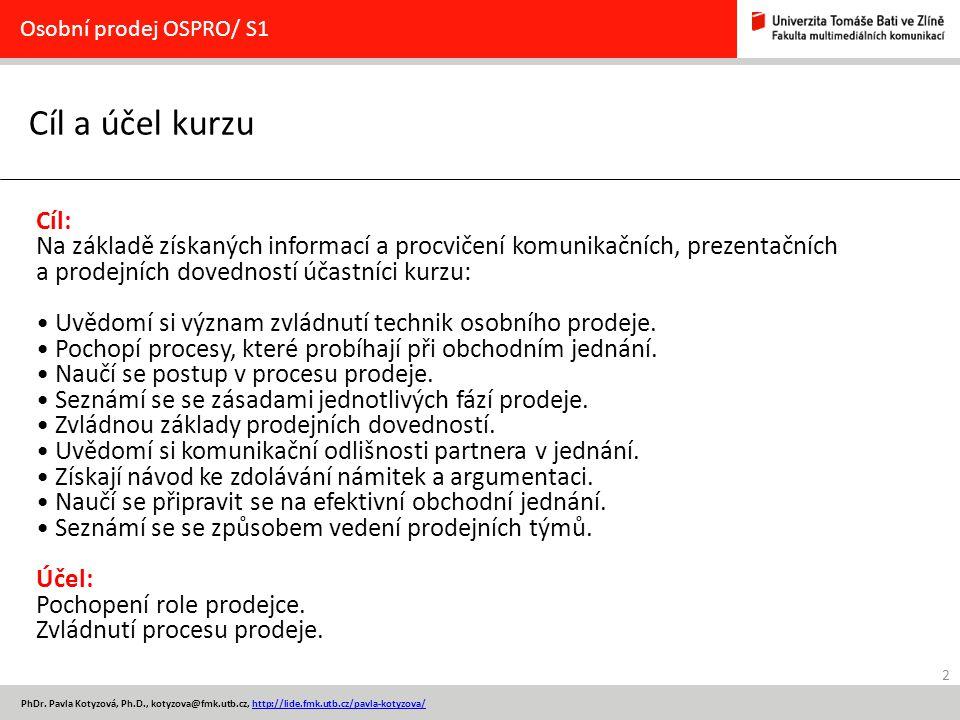 Osobní prodej OSPRO/ S1 Cíl a účel kurzu. Cíl: