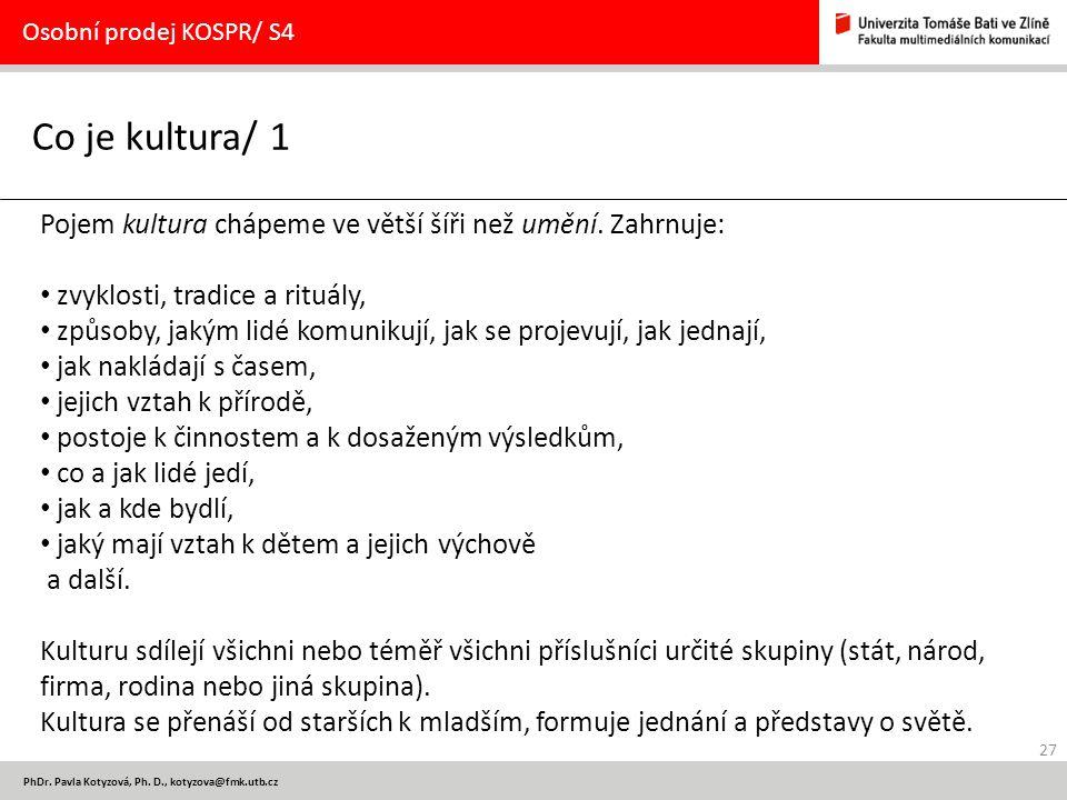 Osobní prodej KOSPR/ S4 Co je kultura/ 1. Pojem kultura chápeme ve větší šíři než umění. Zahrnuje: