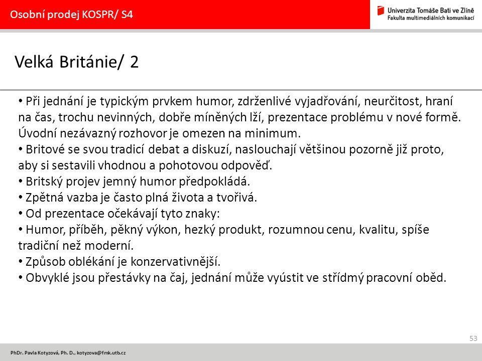 Osobní prodej KOSPR/ S4 Velká Británie/ 2.