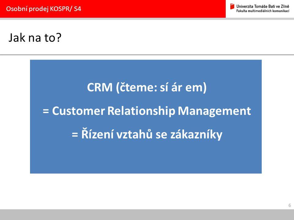 = Customer Relationship Management = Řízení vztahů se zákazníky