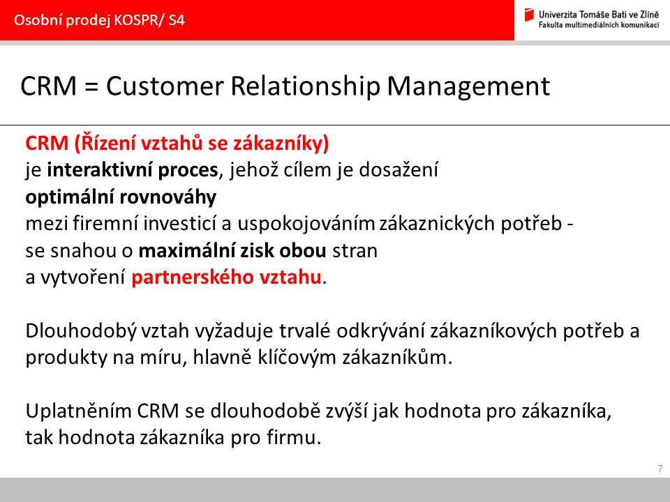 CRM = Customer Relationship Management