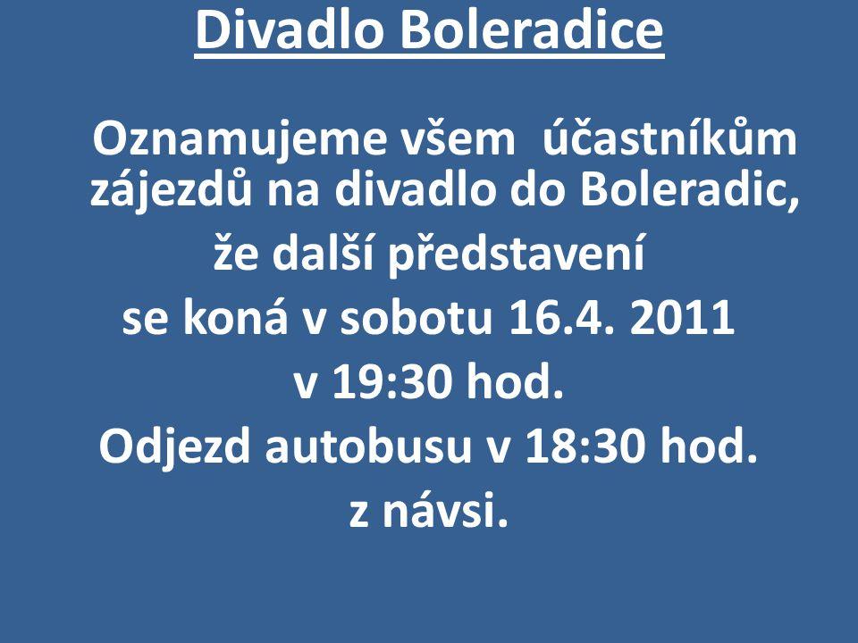 Oznamujeme všem účastníkům zájezdů na divadlo do Boleradic,