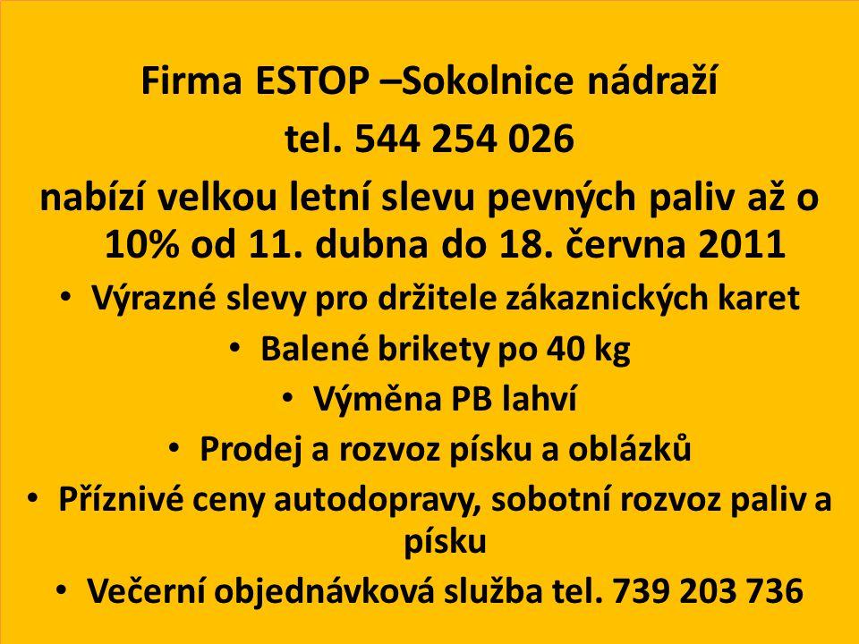 Firma ESTOP –Sokolnice nádraží tel. 544 254 026