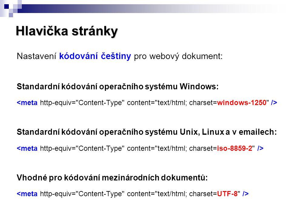 Hlavička stránky Nastavení kódování češtiny pro webový dokument:
