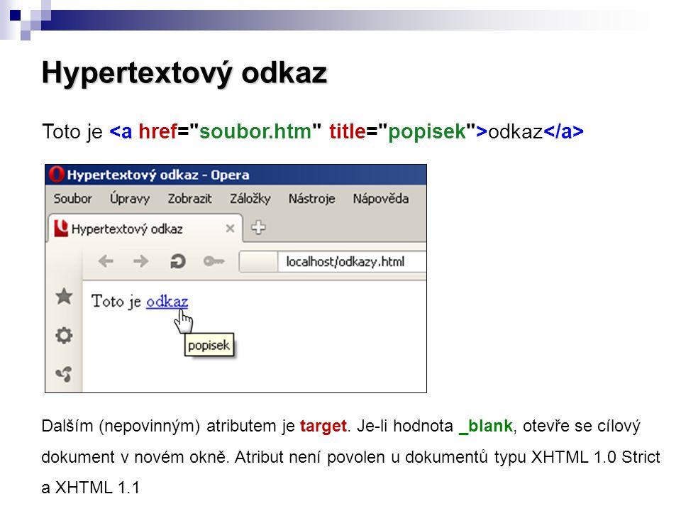 Hypertextový odkaz Toto je <a href= soubor.htm title= popisek >odkaz</a>