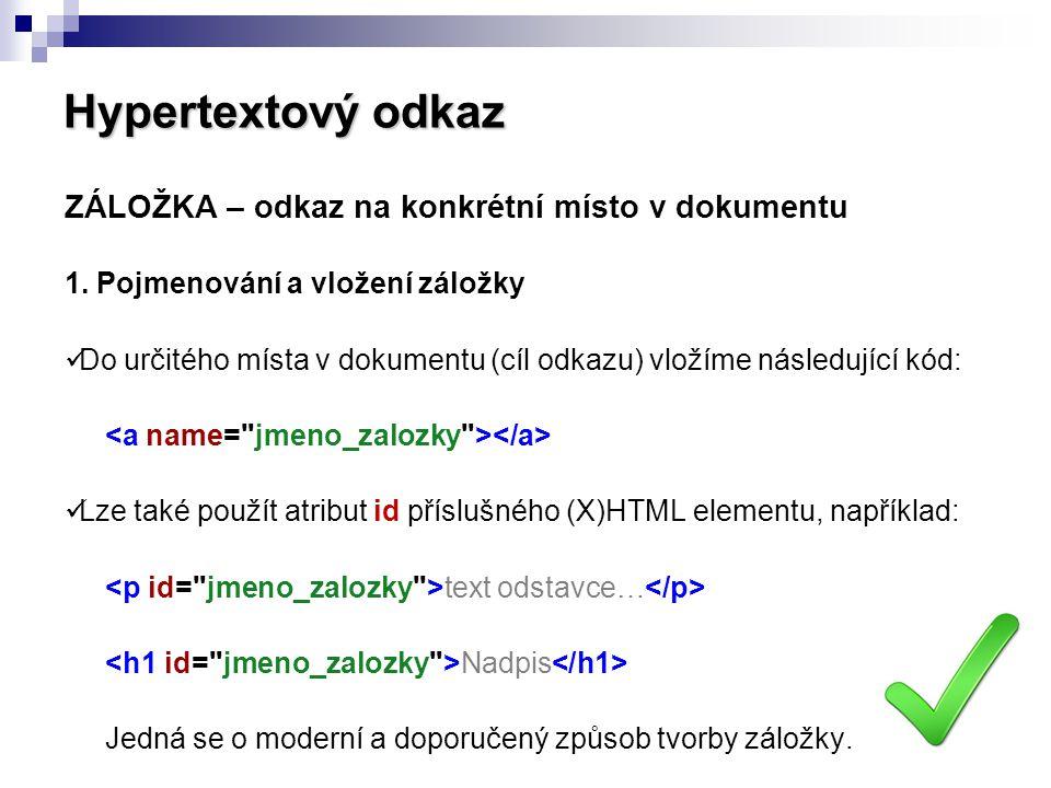 Hypertextový odkaz ZÁLOŽKA – odkaz na konkrétní místo v dokumentu