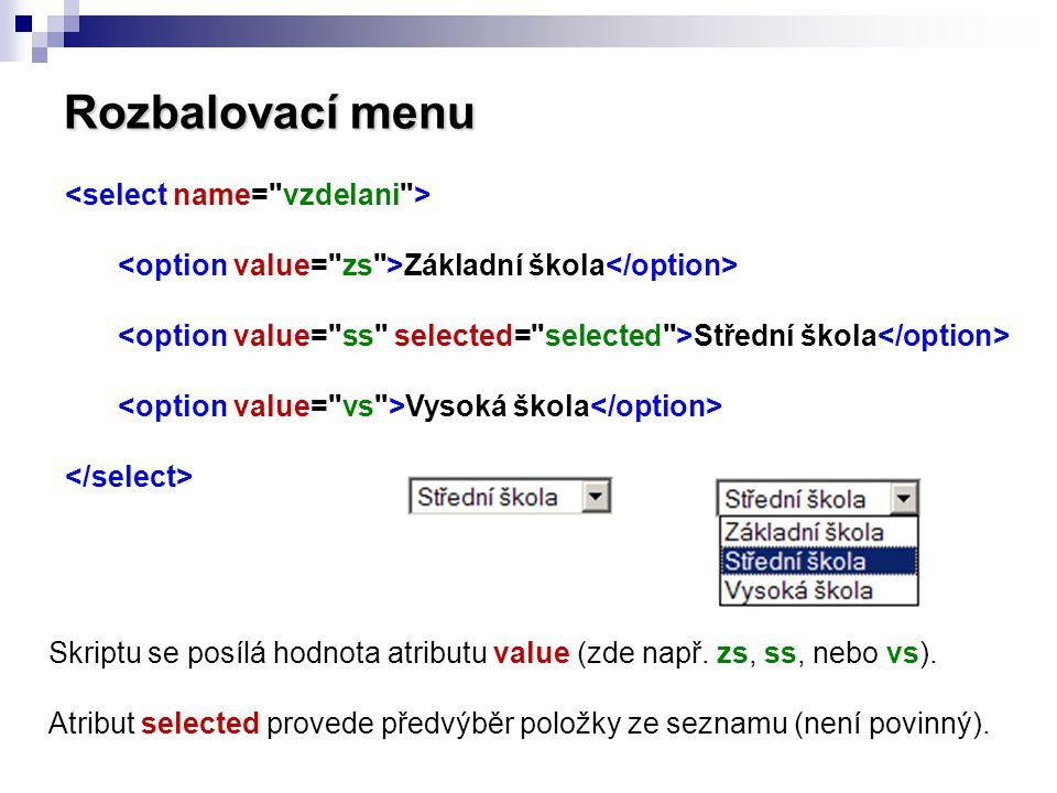 Rozbalovací menu <select name= vzdelani >