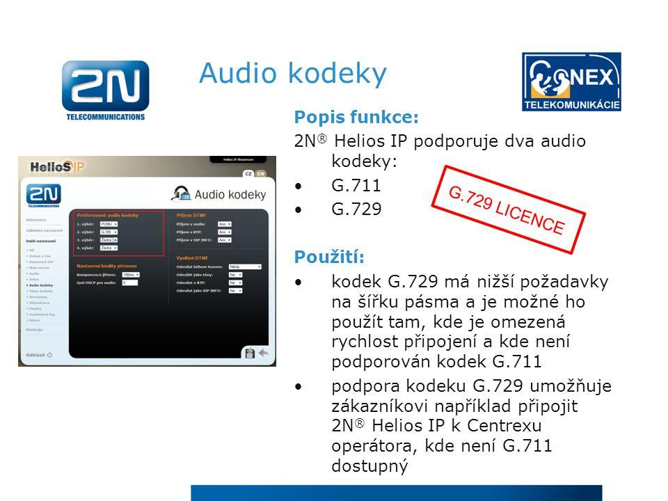 Audio kodeky Popis funkce: 2N® Helios IP podporuje dva audio kodeky: