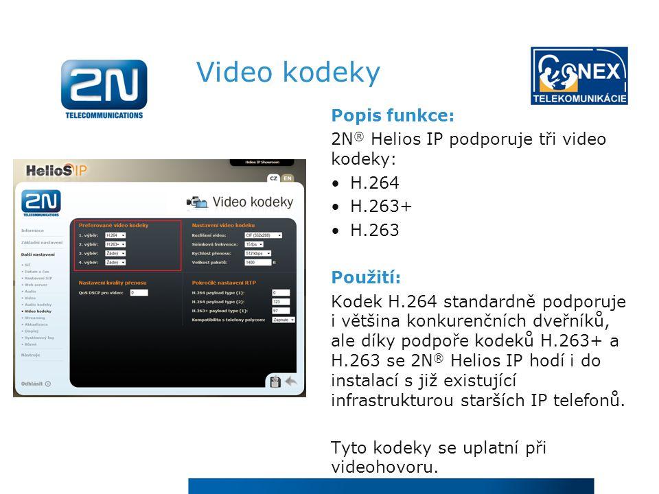 Video kodeky Popis funkce: 2N® Helios IP podporuje tři video kodeky: