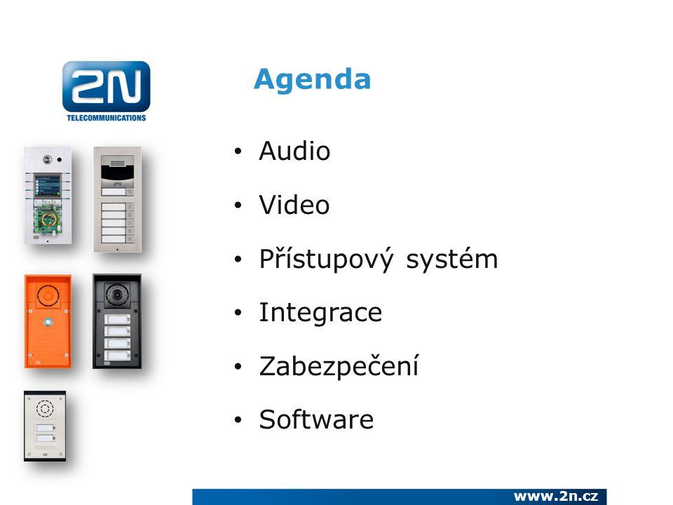 Agenda Audio Video Přístupový systém Integrace Zabezpečení Software