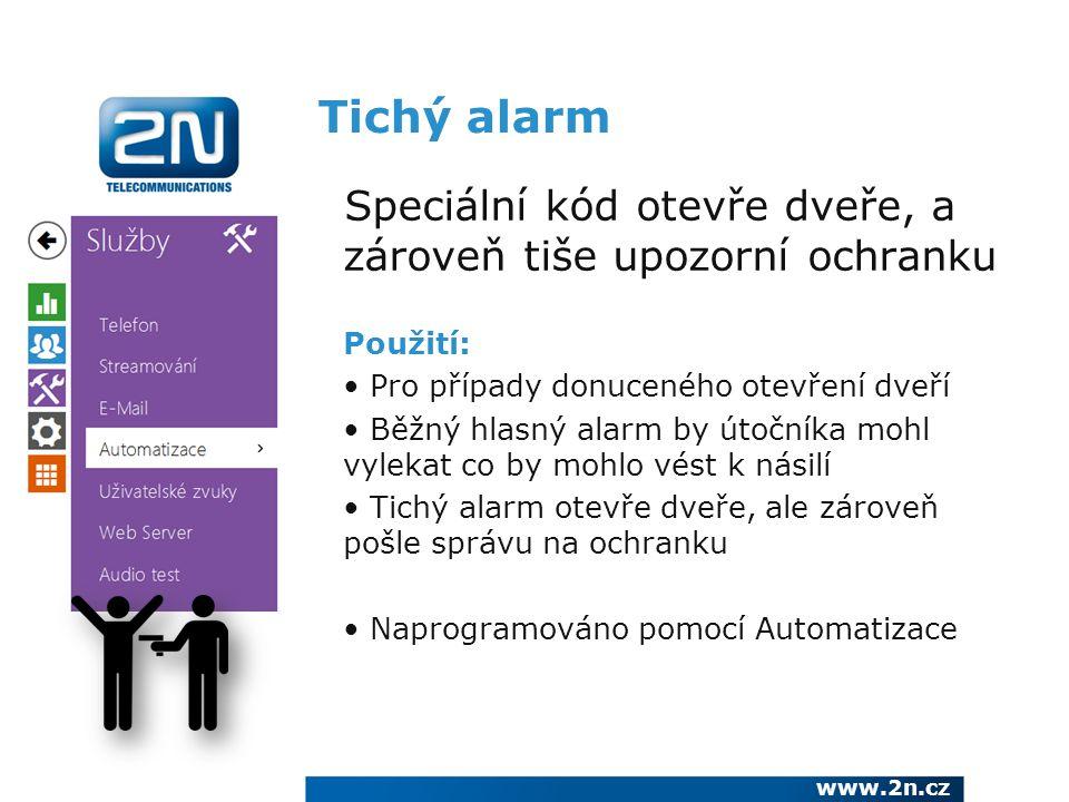 Tichý alarm Speciální kód otevře dveře, a zároveň tiše upozorní ochranku. Použití: Pro případy donuceného otevření dveří.