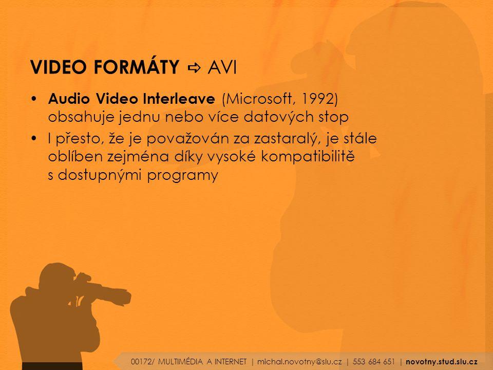 VIDEO FORMÁTY a AVI Audio Video Interleave (Microsoft, 1992) obsahuje jednu nebo více datových stop.