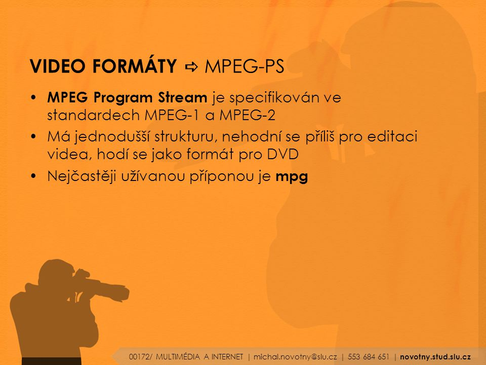 VIDEO FORMÁTY a MPEG-PS