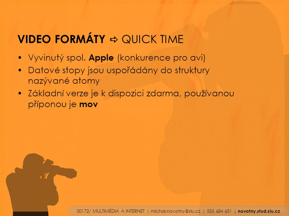 VIDEO FORMÁTY a QUICK TIME