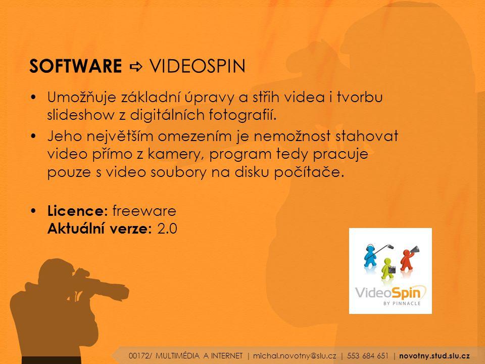 SOFTWARE a VIDEOSPIN Umožňuje základní úpravy a střih videa i tvorbu slideshow z digitálních fotografií.