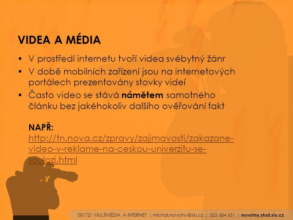 VIDEA A MÉDIA V prostředí internetu tvoří videa svébytný žánr