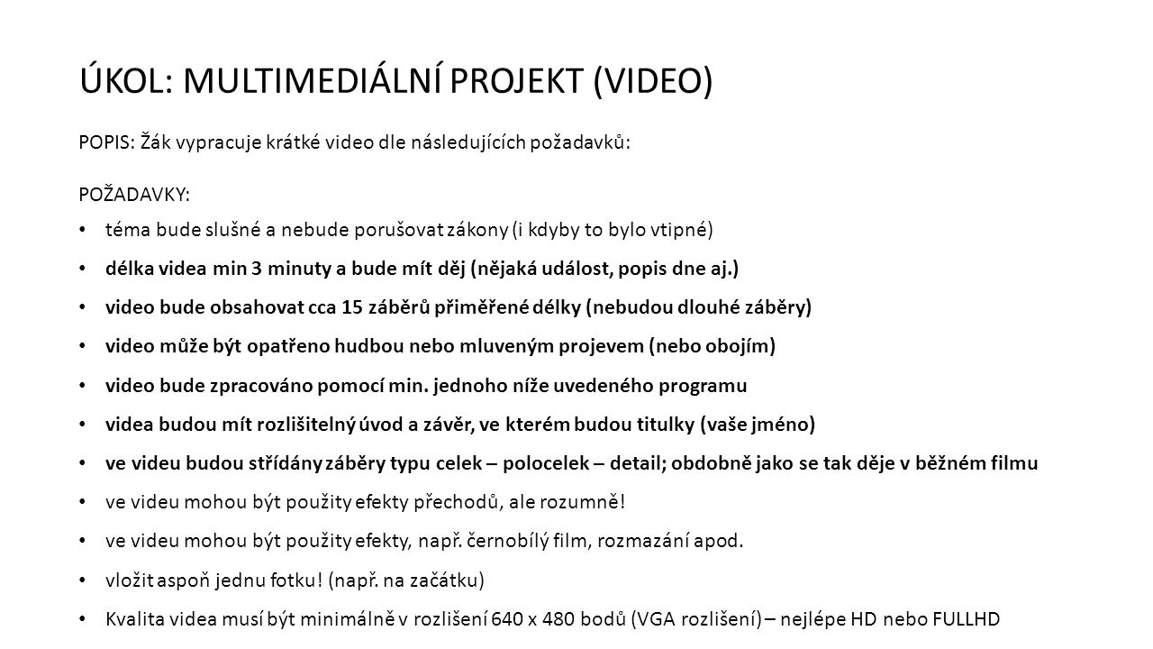 ÚKOL: MULTIMEDIÁLNÍ PROJEKT (VIDEO)