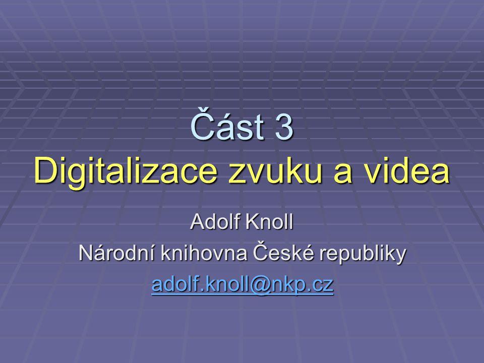 Část 3 Digitalizace zvuku a videa
