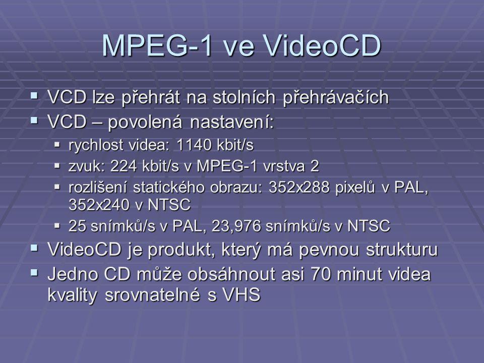 MPEG-1 ve VideoCD VCD lze přehrát na stolních přehrávačích