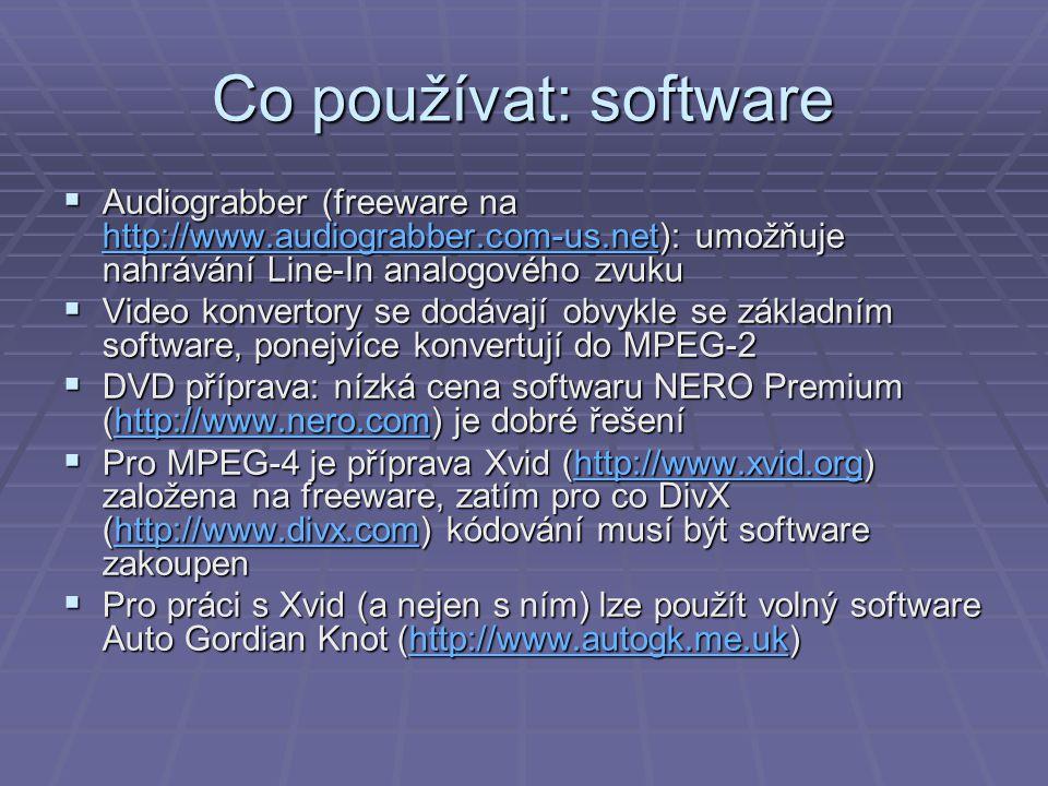 Co používat: software Audiograbber (freeware na http://www.audiograbber.com-us.net): umožňuje nahrávání Line-In analogového zvuku.