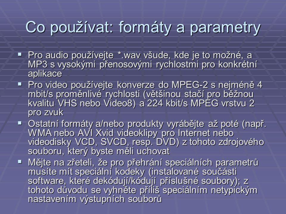 Co používat: formáty a parametry