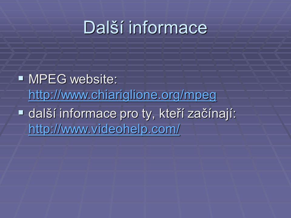 Další informace MPEG website: http://www.chiariglione.org/mpeg