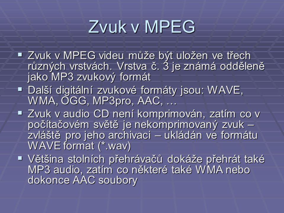 Zvuk v MPEG Zvuk v MPEG videu může být uložen ve třech různých vrstvách. Vrstva č. 3 je známá odděleně jako MP3 zvukový formát.