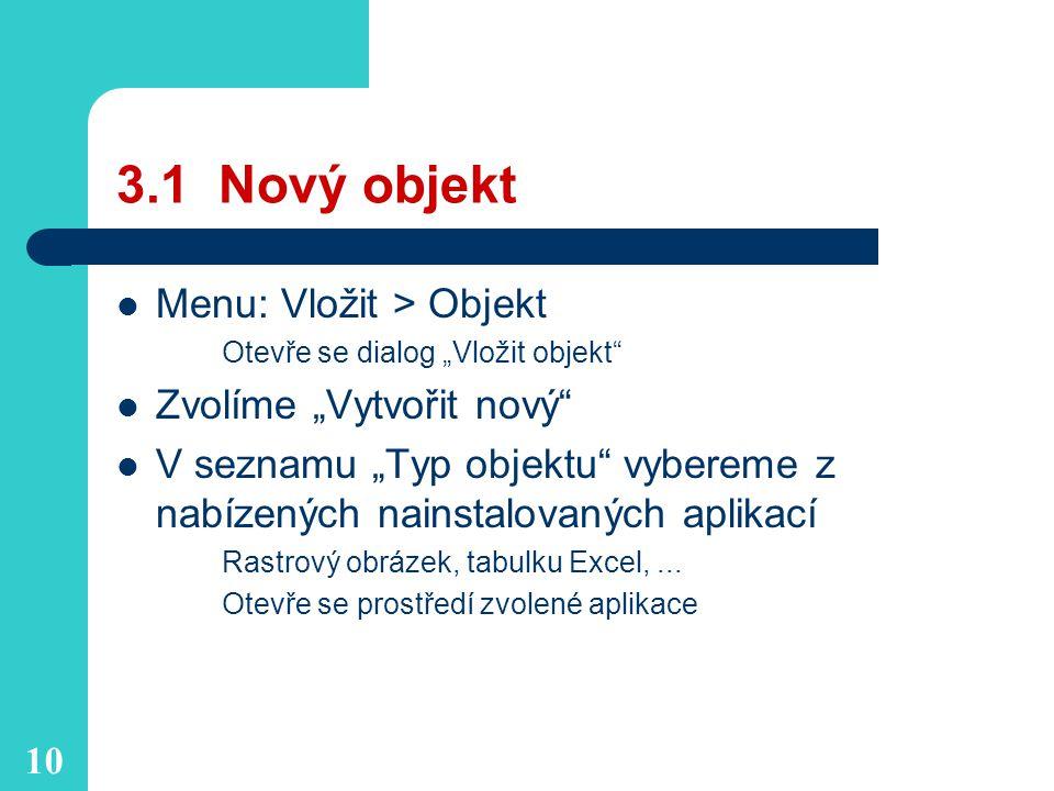 """3.1 Nový objekt Menu: Vložit > Objekt Zvolíme """"Vytvořit nový"""