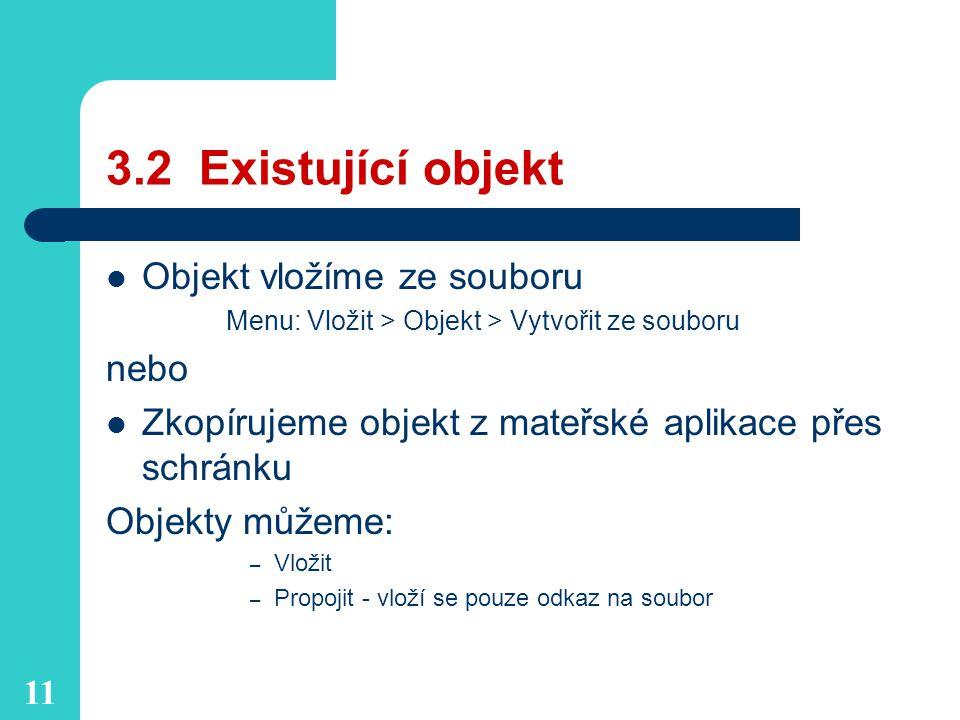 3.2 Existující objekt Objekt vložíme ze souboru nebo