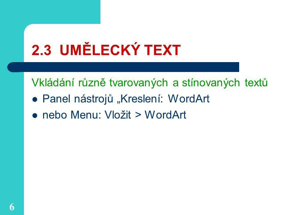 2.3 UMĚLECKÝ TEXT Vkládání různě tvarovaných a stínovaných textů