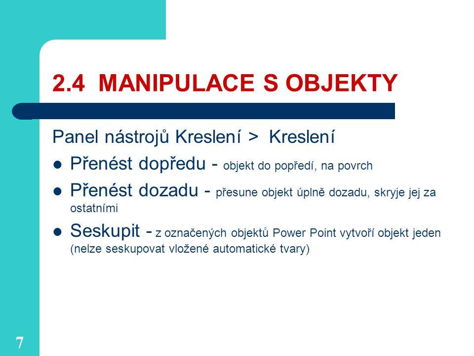 2.4 MANIPULACE S OBJEKTY Panel nástrojů Kreslení > Kreslení