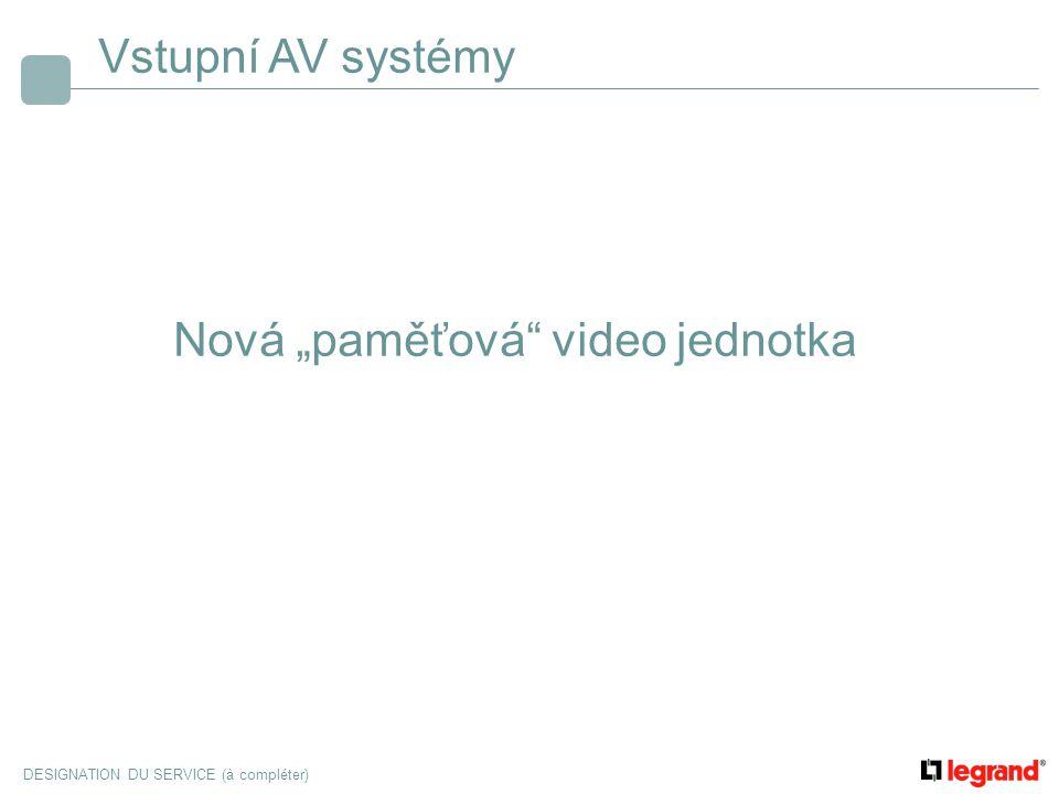 """Vstupní AV systémy Nová """"paměťová video jednotka"""
