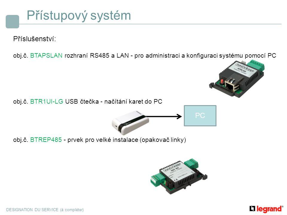 Přístupový systém Příslušenství: PC