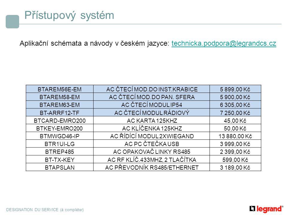Přístupový systém Aplikační schémata a návody v českém jazyce: technicka.podpora@legrandcs.cz. BTAREM56E-EM.