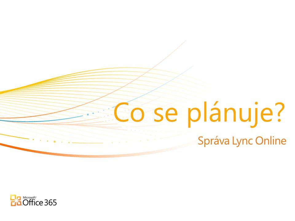 Co se plánuje Správa Lync Online