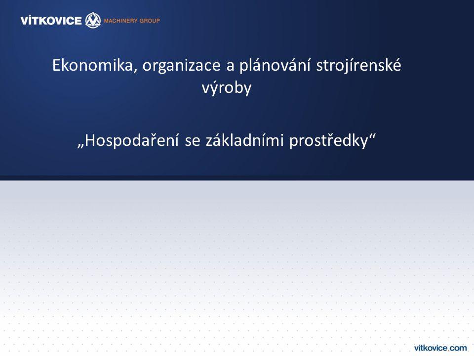 Ekonomika, organizace a plánování strojírenské výroby