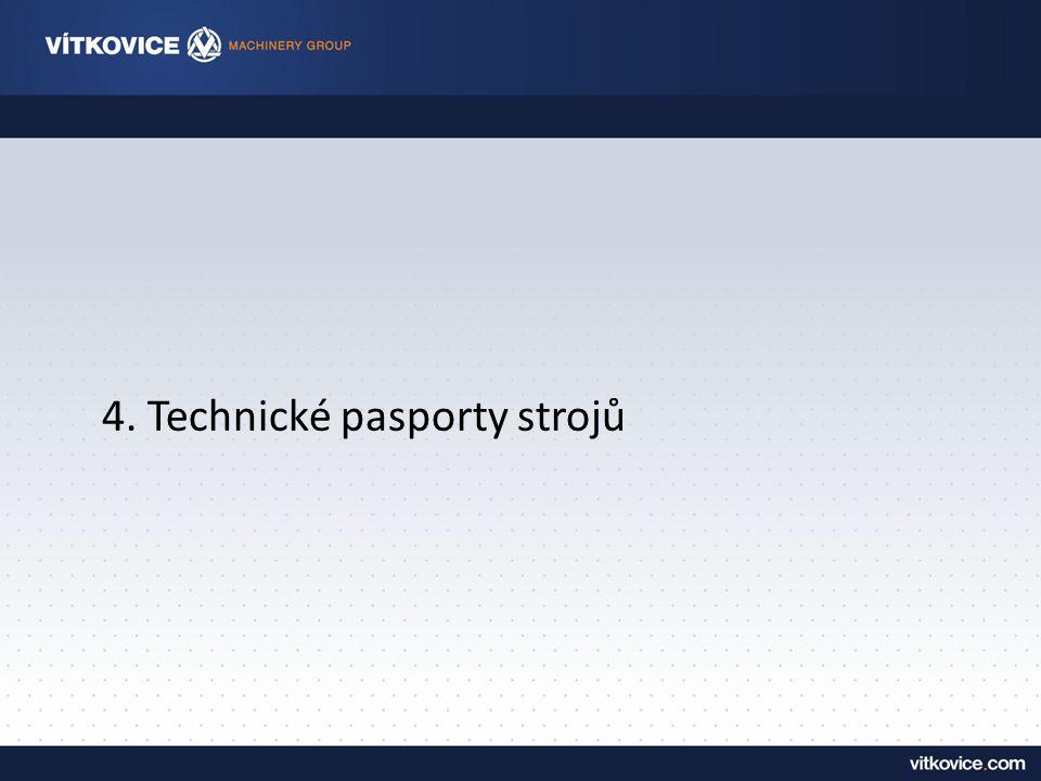 4. Technické pasporty strojů