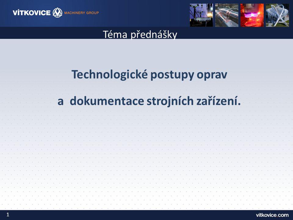 Technologické postupy oprav a dokumentace strojních zařízení.