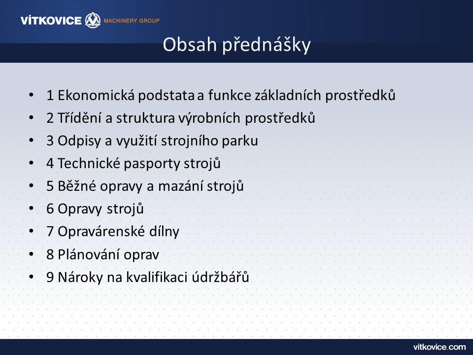 Obsah přednášky 1 Ekonomická podstata a funkce základních prostředků