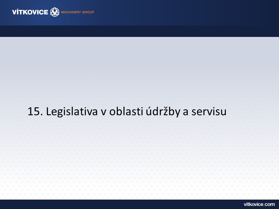 15. Legislativa v oblasti údržby a servisu
