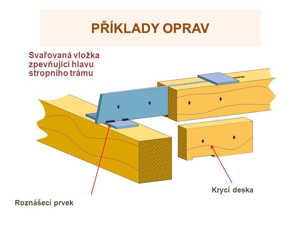 Příklady oprav Svařovaná vložka zpevňující hlavu stropního trámu