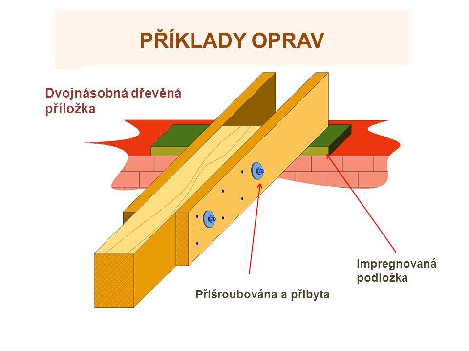 Příklady oprav Dvojnásobná dřevěná příložka Zdroje Impregnovaná