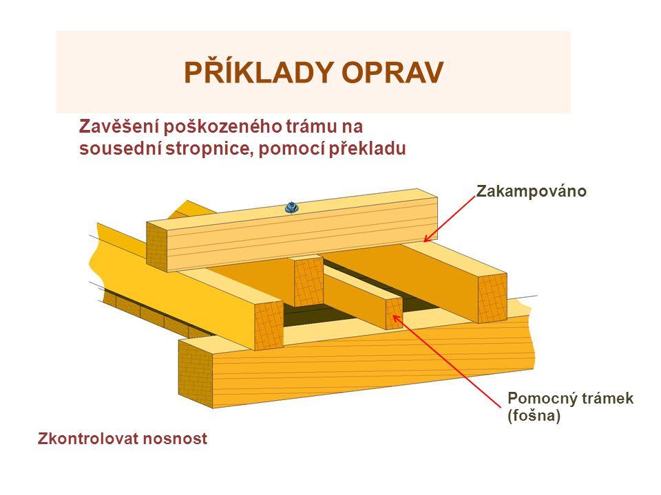 Zdroje Příklady oprav. Zavěšení poškozeného trámu na sousední stropnice, pomocí překladu. Zakampováno.